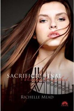 Sacrificiul Final 6 Richelle Mead