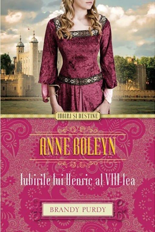 anne boleyn. iubirile lui henric al viii lea