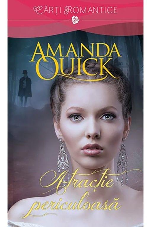 Atractie periculoasa Amanda Quick