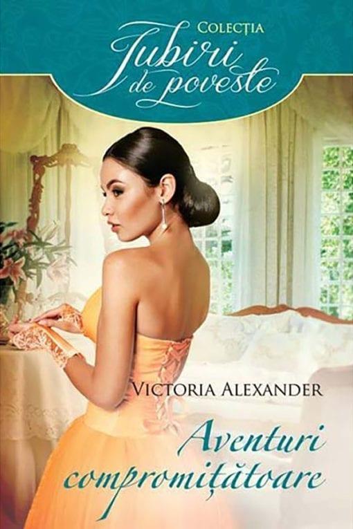 Aventuri Compromitatoare Victoria Alexander