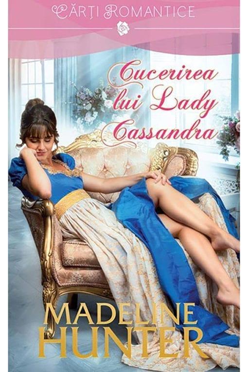 Cucerirea lui Lady Cassandra Madeline Hunter