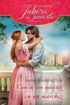Cum m-am Maritat cu un Marchiz Anna Harrington
