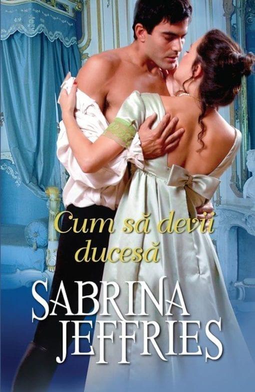 Cum sa devii ducesa Sabrina Jeffries