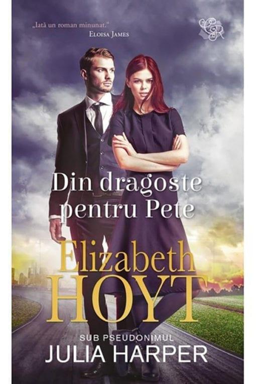 Din dragoste pentru Pete Julia Harper Elizabeth Hoyt