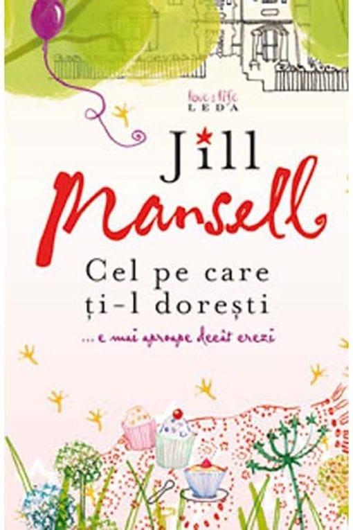 Cel pe care ți-l dorești Jill Mansell