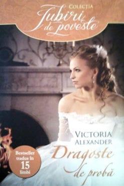 Dragoste de proba Victoria Alexander