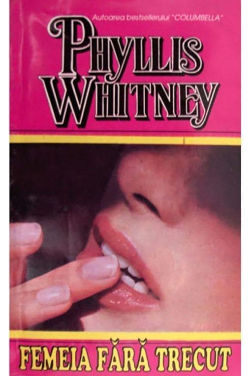femeia fara trecut phyllis whitney