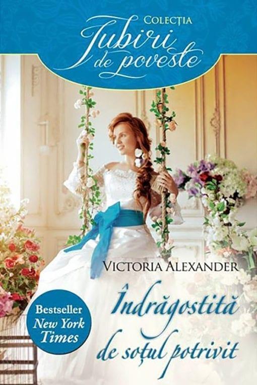 Indragostita de sotul potrivit Victoria Alexander