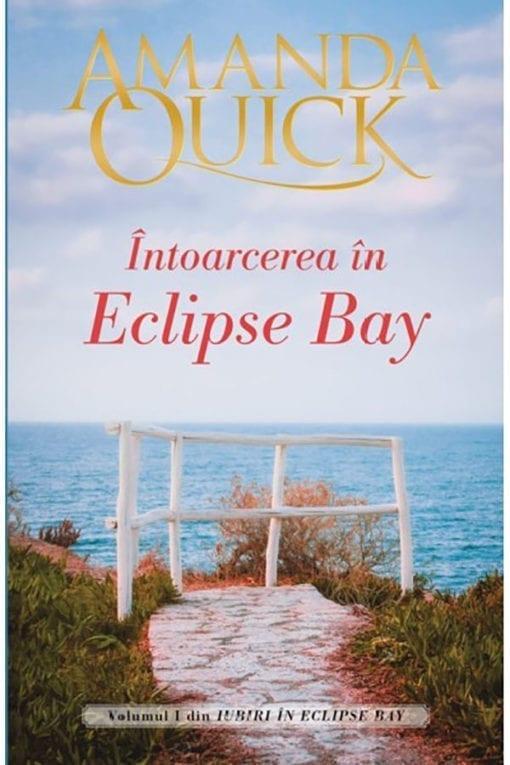 Intoarcerea in Eclipse Bay Amanda Quick