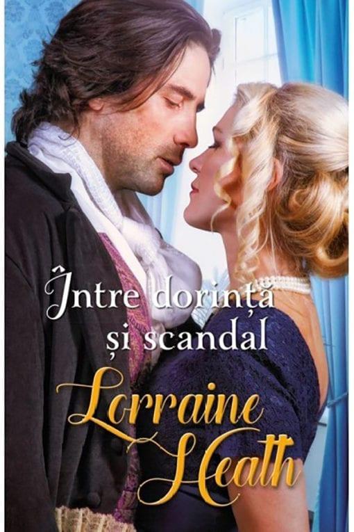 Intre dorinta si scandal Lorraine Heath