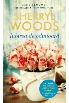 Iubirea de odinioara Sherryl Woods