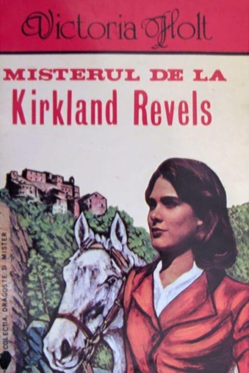 Misterul de la Kirkland Revels Victoria Holt