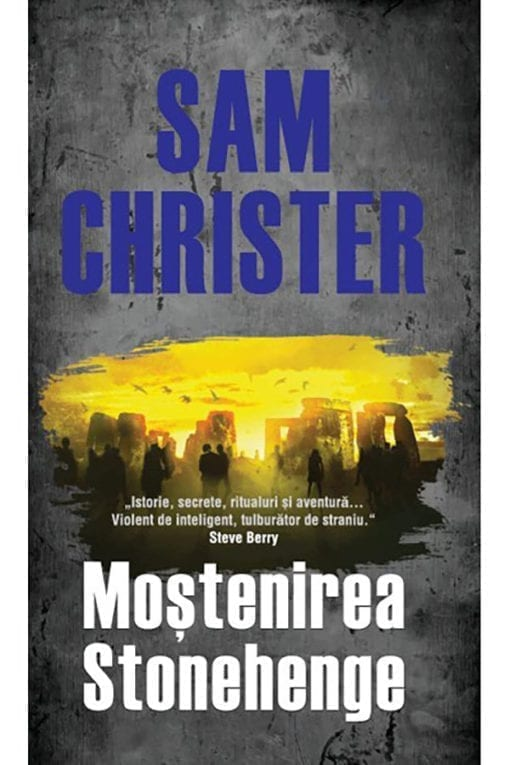 Moștenirea Stonehenge Sam Chirter