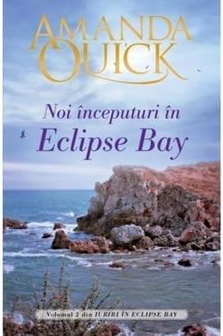 Noi inceputuri in Eclipse Bay Amanda Quick