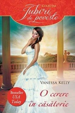 O cerere in casatorie Vanessa Kelly