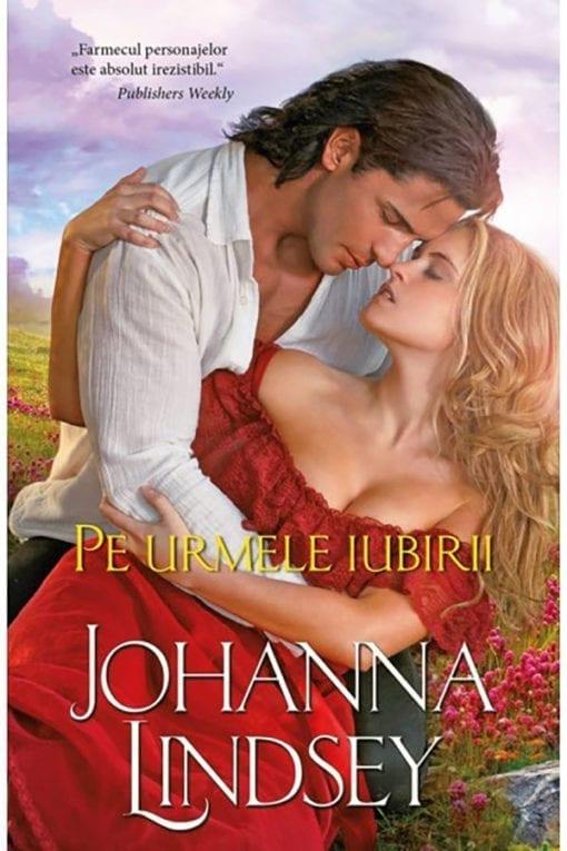 Pe urmele iubirii Johanna Lindsey