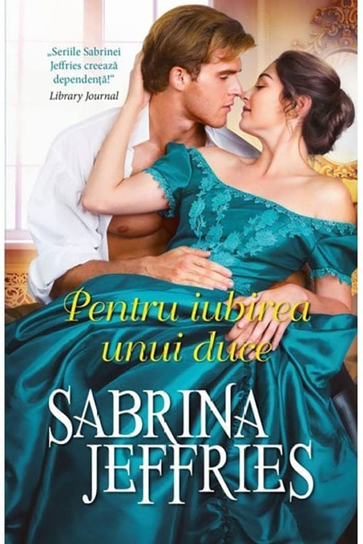 Pentru iubirea unui duce Sabrina Jeffries Sabrina Jeffries