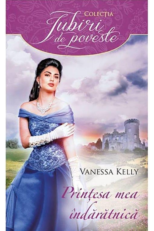 Printesa mea indaratnica Vanessa Kelly