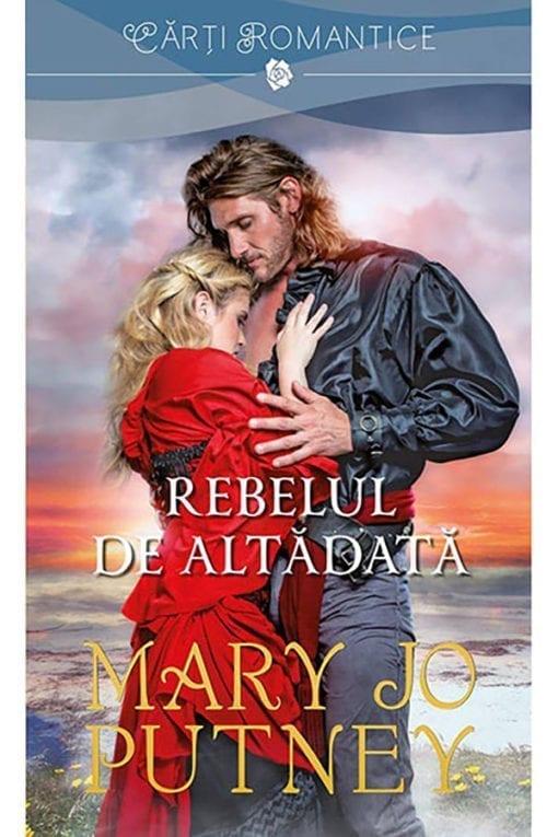 Rebelul de altadata Mary Jo Putney