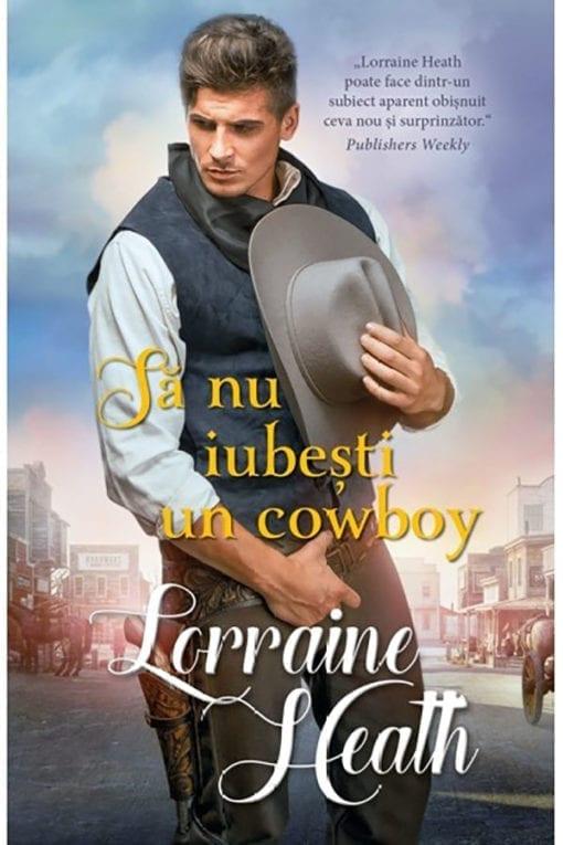 Sa nu Iubesti un Cowboy Lorraine Heath