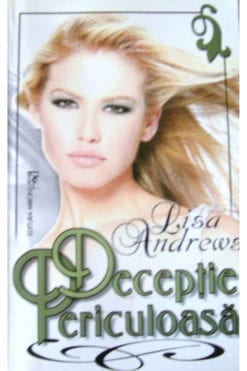 Deceptie Periculoasa Lisa Andrews