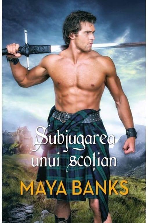 Subjugarea unui scotian Maya Banks
