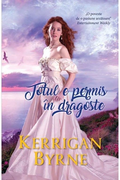 Totul e permis in dragoste Kerrigan Byrne