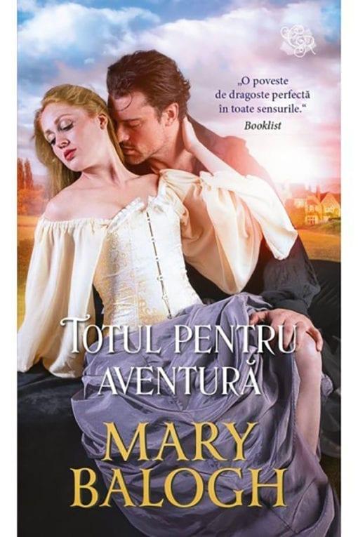 Totul pentru aventura Mary Balogh