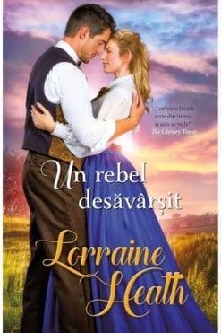 Un Rebel Desavarsit Lorraine Heath