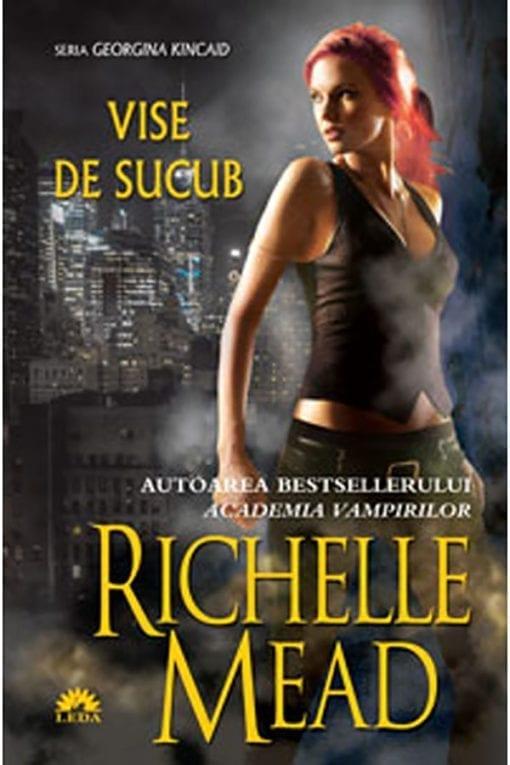 Vise de Sucub Richelle Mead