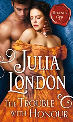 The Trouble with Honor Julia London