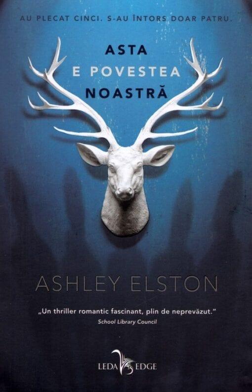 Asta e Povestea Noastra Ashley Elston