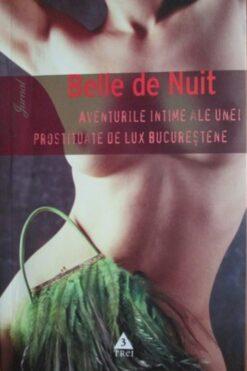Aventurile intime ale unei prostituate de lux bucureștene Belle de Nuit