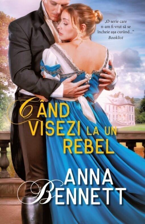 Cand Visezi la un Rebel Anna Bennett