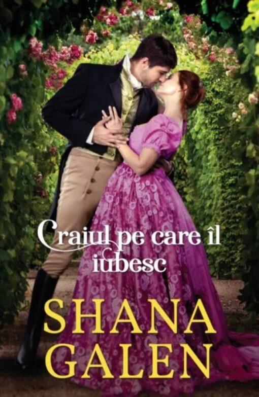 Craiul pe care il Iubesc Shana Galen
