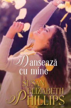 Danseaza cu Mine Susan Elizabeth Phillips