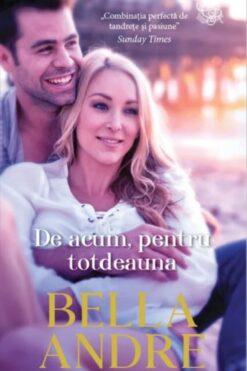 De Acum, pentru Totdeauna Bella Andre