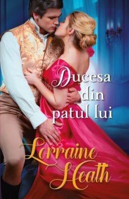 Ducesa din Patul Lui Lorraine Heath