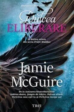 Dulcea Eliberare Jamie McGuire