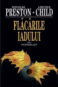 Flacarile Iadul Douglas Preston, Lincoln Child