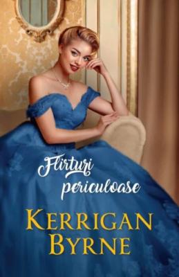 Flirturi Periculoase Kerrigan Byrne