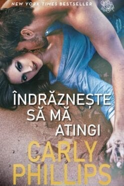 Indrazneste sa ma Atingi Carly Phillips