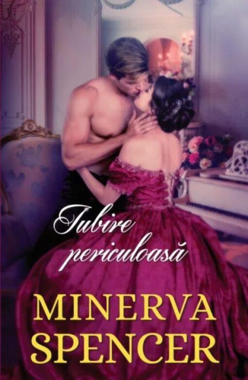 Iubire Periculoasa Minerva Spencer