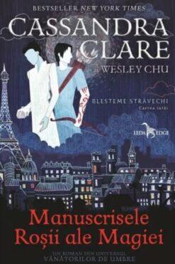 Manuscrisele Roșii ale Magiei Cassandra Clare, Wesley Chu