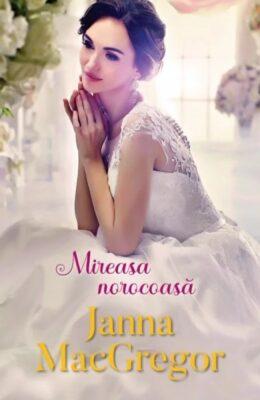 Mireasa Norocoasa Janna MacGregor