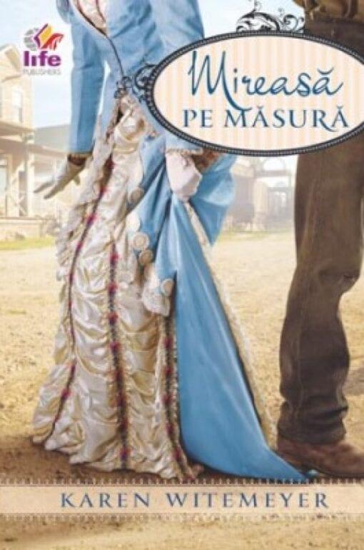 Mireasa pe Masura Karen Witemeyer