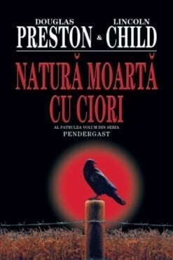 Natura Moarta cu Ciori Douglas Preston, Lincoln Child