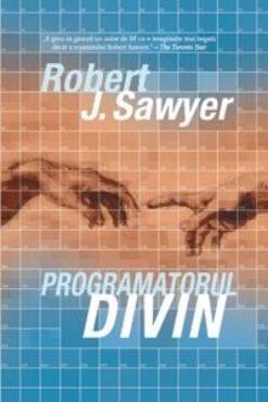 Programatorul Divin Robert J Sawyer