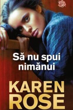 Sa nu Spui Nimanui Karen Rose