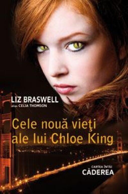 Seria Cele noua vieti ale lui Chloe King Liz Braswell